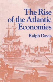 The Rise of the Atlantic Economies av Ralph Davis (Heftet)