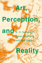 Art, Perception, and Reality av Max Black, Ernst H. Gombrich og Julian Hochberg (Heftet)