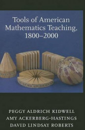 Tools of American Mathematics Teaching, 1800-2000 av Amy Ackerberg-Hastings, Peggy Aldrich Kidwell og David Lindsay Roberts (Innbundet)