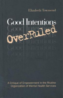 Good Intentions Overruled av Elizabeth Townsend (Heftet)