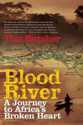 Blood River av Tim Butcher (Innbundet)