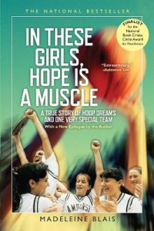 In These Girls, Hope Is A Muscle av Madeleine Blais (Heftet)
