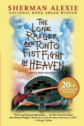 The Lone Ranger and Tonto Fistfight in Heaven (20th Anniversary Edition) av Sherman Alexie (Heftet)