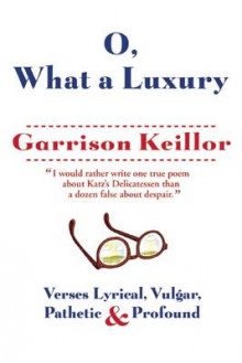 O, What a Luxury av Garrison Keillor (Heftet)