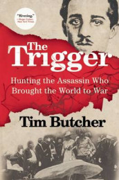 The Trigger av Tim Butcher (Innbundet)