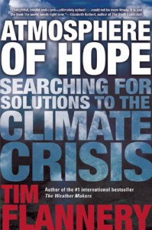 Atmosphere of Hope av Tim Flannery (Innbundet)
