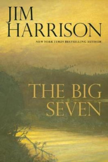 The Big Seven av Jim Harrison (Heftet)