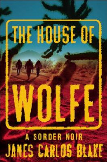The House of Wolfe av James Carlos Blake (Heftet)