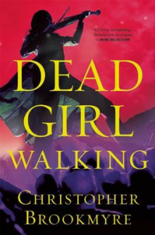Dead Girl Walking av Christopher Brookmyre (Heftet)