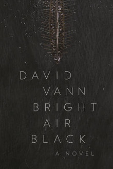 Bright Air Black av David Vann (Heftet)