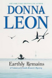Earthly Remains av Donna Leon (Innbundet)