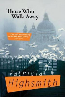 Those Who Walk Away av Patricia Highsmith (Heftet)