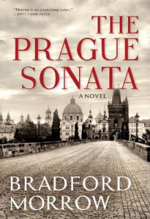 The Prague Sonata av Bradford Morrow (Innbundet)