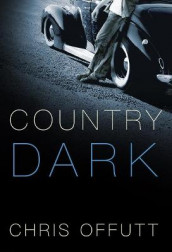 Country Dark av Chris Offutt (Innbundet)
