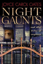 Night-Gaunts and Other Tales of Suspense av Joyce Carol Oates (Innbundet)