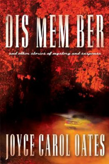 Dis Mem Ber and Other Stories of Mystery and Suspense av Joyce Carol Oates (Heftet)