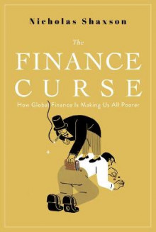 The Finance Curse av Nicholas Shaxson (Innbundet)