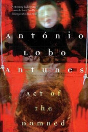 Act of the Damned av Antonio Lobo Antunes (Heftet)