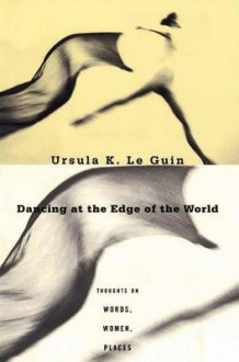 Dancing at the Edge of the World av Ursula K. Le Guin (Heftet)