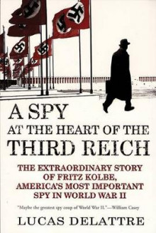 A Spy at the Heart of the Third Reich av Lucas Delattre (Heftet)