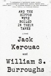 And the Hippos Were Boiled in Their Tanks av William S. Burroughs og Jack Kerouac (Heftet)