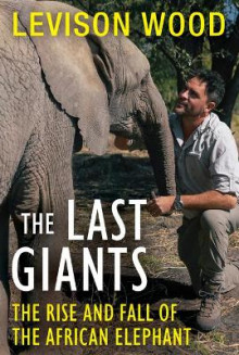The Last Giants av Levison Wood (Heftet)