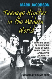 Teenage Hipster in the Modern World av Mark Jacobson (Heftet)