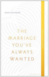 Marriage You've Always Wanted Event Experience Participa, T av Gary D. Chapman (Heftet)