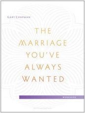 Marriage You've Always Wanted Small Group Experience Wor, T av Gary D. Chapman (Heftet)