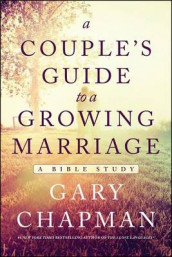 Couple's Guide To A Growing Marriage, A av Gary D. Chapman (Heftet)