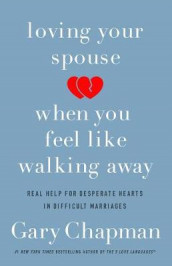 Loving Your Spouse When You Feel Like Walking Away av Gary D. Chapman (Heftet)