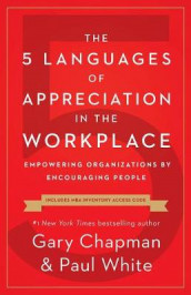 5 Languages of Appreciation in the Workplace, The av Gary D Chapman (Heftet)