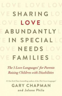 Sharing Love Abundantly in Special Needs Families av Gary Chapman (Heftet)