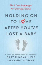 Holding on to Love After You've Lost a Baby av Gary Chapman (Heftet)