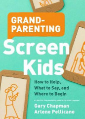 Grandparenting Screen Kids av Gary D Chapman (Heftet)