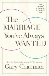 Marriage You've Always Wanted, The av Gary D. Chapman (Heftet)