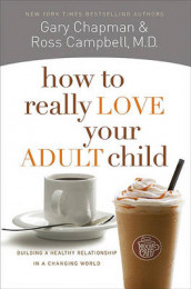 How To Really Love Your Adult Child av Gary D Chapman (Heftet)
