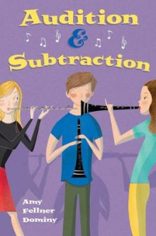 Audition & Subtraction av Amy Fellner Dominy (Innbundet)