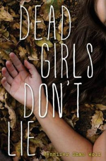 Dead Girls Don't Lie av Jennifer Shaw Wolf (Innbundet)