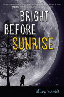 Bright Before Sunrise av Tiffany Schmidt (Innbundet)