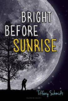 Bright Before Sunrise av Tiffany Schmidt (Heftet)