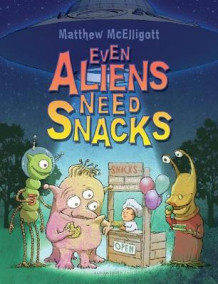 Even Aliens Need Snacks av Matthew McElligott (Heftet)