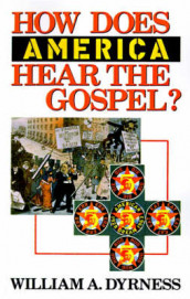 How Does America Hear the Gospel? av William A. Dyrness (Heftet)