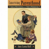 Conceiving Parenthood av Amy Laura Hall (Innbundet)