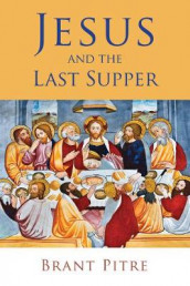 Jesus and the Last Supper av Brant Pitre (Innbundet)
