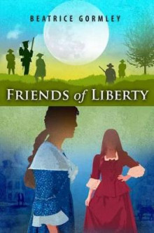 Friends of Liberty av Beatrice Gormley (Heftet)