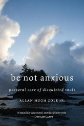 Be Not Anxious av Cole (Heftet)