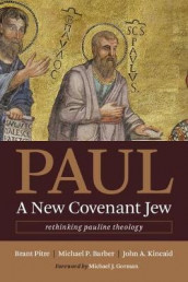 Paul, a New Covenant Jew av Michael P Barber, John A Kincaid og Brant Pitre (Heftet)