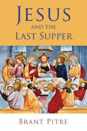 Jesus and the Last Supper av Brant Pitre (Heftet)