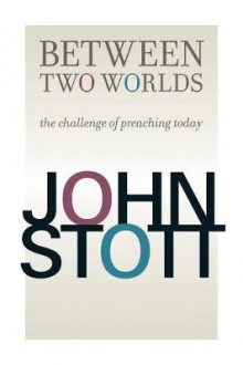 Between Two Worlds av John Stott (Heftet)